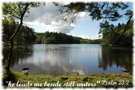 """he leads me beside still waters"" Psalm 23:2"